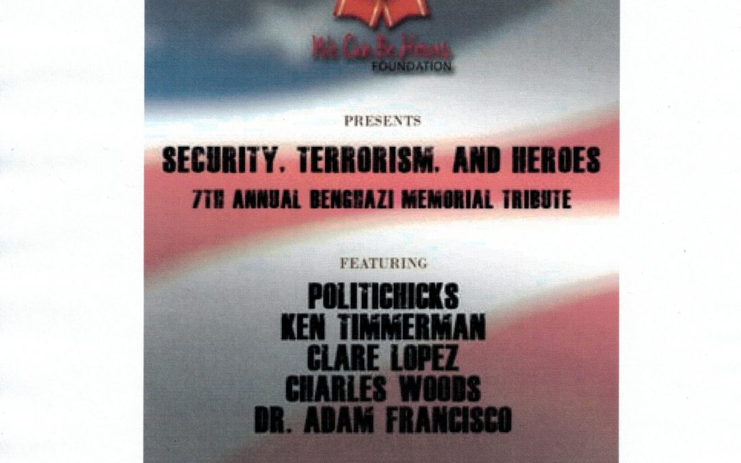 Security,Terrorism and Heroes with Nation's 7th Annual Benghazi Tribute