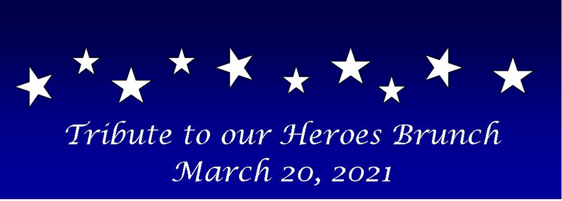 Tribute to Our Heroes Brunch – March 20, 2021